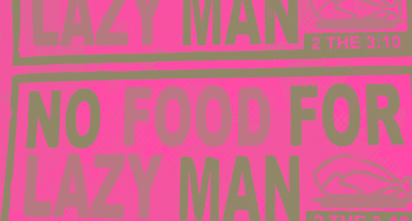 no food for lazy man